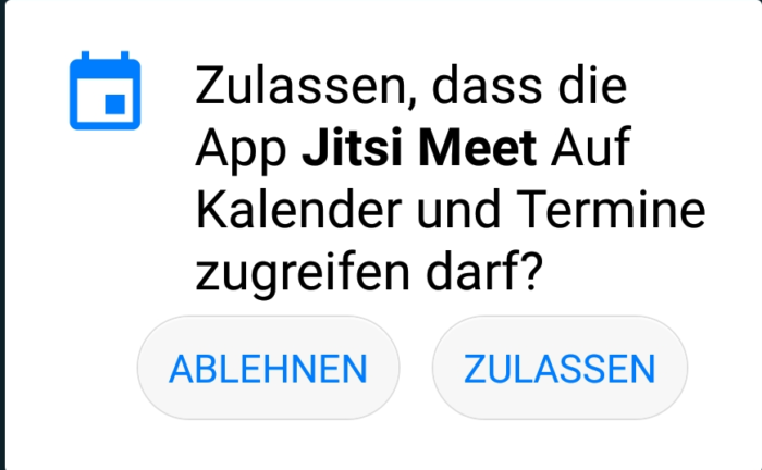 Zulassen, dass die App Jitsi Meet auf Kalender und Termine zugreifen darf?